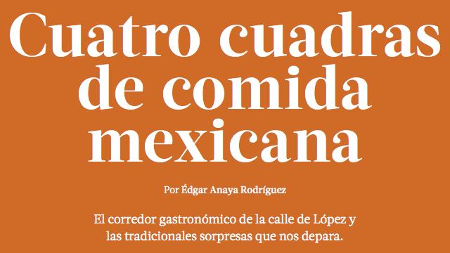 Cuatro cuadras de comida mexicana